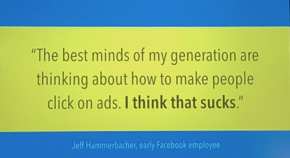 "A slide from Sue Gardner's keynote reading ""The best minds of my generation are thinking about how to make people click on ads. I think that sucks"" - Jeff Hammerbacher, early Facebook employee"